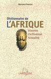 Bernard Nantet - Dictionnaire de l'Afrique - Histoire, Civilisation, Actualité.