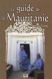 Bernard Nantet - Le Guide de la Mauritanie - Sur les traces des nomades.