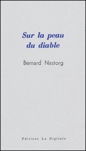 Bernard Nastorg - Sur la peau du diable.