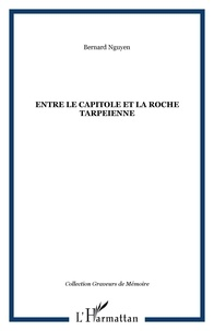 Bernard Nguyen - Entre le capitol et la roche tarpeienne.