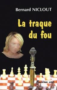 Bernard Niclout - La traque du fou.