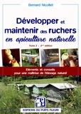 Bernard Nicollet - Développer et maintenir des ruchers en apiculture naturelle - Tome 2.