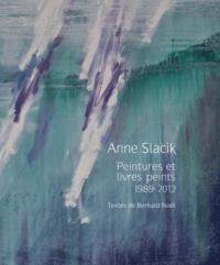 Bernard Noël - Anne Slacik - Peintures et livres peints (1989-2012).