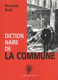 Bernard Noël - Dictionnaire de la Commune.