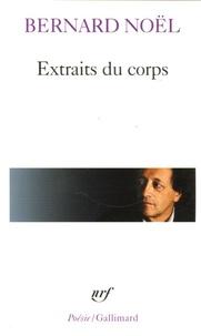 Bernard Noël - Extraits du corps.