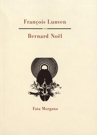 Bernard Noël - François Lunven.