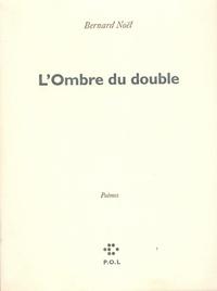 Bernard Noël - .