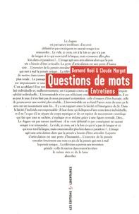 Bernard Noël et Claude Margat - Questions de mots - Entretiens.