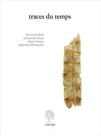 Bernard Noël et Leonardo Rosa - Traces du temps.