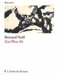 Bernard Noël - Zao Wou-Ki.