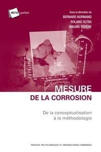 Bernard Normand et Roland Oltra - Mesure de la corrosion - De la conceptualisation à la méthodologie.