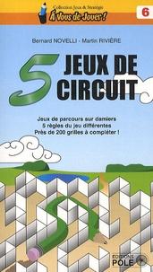 Bernard Novelli et Martin Rivière - 5 jeux de circuit - Jeux de parcours sur damiers : 5 règles du jeu différentes, près de 200 grilles à compléter.