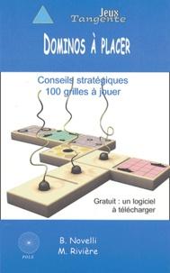 Bernard Novelli et Martin Rivière - Dominos à placer - Conseils stratégiques 100 grilles à jouer.