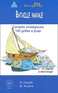Bernard Novelli et Martin Rivière - La bataille navale - Conseils stratégiques, 100 grilles à jouer.