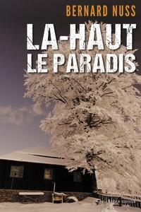 Bernard Nuss - Là-haut le Paradis.