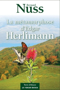 Bernard Nuss - La métamorphose d'Edgar Herlimann.