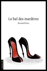 Bernard Nuss - Le bal des marâtres.