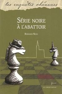 Bernard Nuss - Série noire à l'abattoir.