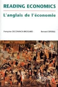 Bernard Offerle et Françoise Deconinck-Brossard - Reading economics - L'anglais de l'économie.