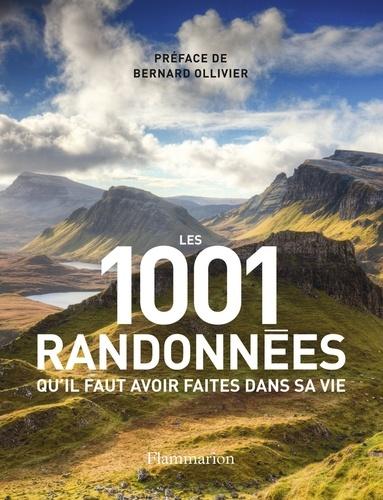 Bernard Ollivier et Barry Stone - Les 1001 randonnées qu'il faut avoir faites dans sa vie.