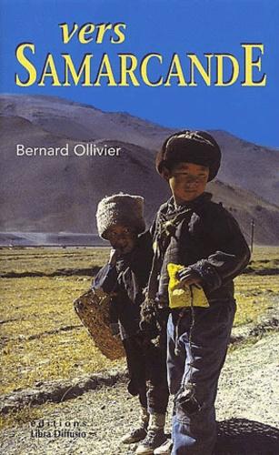 Longue Marche Tome 2 Vers Samarcande A Pied De De Bernard Ollivier Livre Decitre