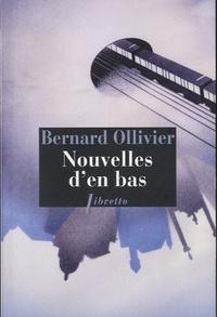 Bernard Ollivier - Nouvelles d'en bas.