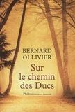 Bernard Ollivier - Sur le chemin des ducs - La Normandie à pied, de Rouen au Mont-Saint-Michel.