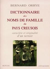 Bernard Orrye - Dictionnaire des noms de famille du pays creusois - Caractère et originalité du terrroir.