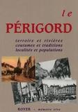 Bernard Orrye - Le Périgord - Terroirs et rivières, coutumes et traditions, localités et populations.