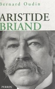 Bernard Oudin - Aristide Briand.