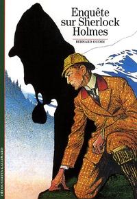 Bernard Oudin - Enquête sur Sherlock Holmes.