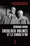 Bernard Oudin - Sherlock Holmes et le cobra d'or.
