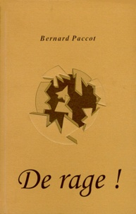 Bernard Paccot - De rage !.