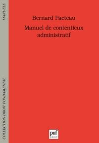 Bernard Pacteau - Manuel de contentieux administratif.