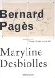 Bernard Pagès et Maryline Desbiolles - .