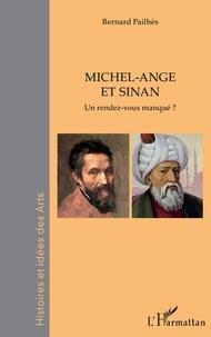 Bernard Pailhès - Michel-Ange et Sinan - Un rendez-vous manqué ?.