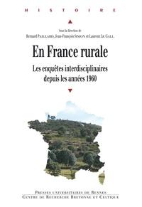 Bernard Paillard et Jean-François Simon - En France rurale - Les enquêtes interdisciplinaires depuis les années 1960.