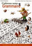 Bernard Paquereau - Cultivons notre grammaire.