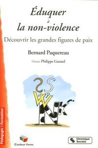 Bernard Paquereau - Eduquer à la non-violence - Découvrir les grandes figures de paix.