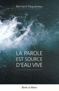 Bernard Paquereau - La parole est source d'eau vive - Poésies spirituelles.