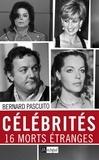 Bernard Pascuito - Célébrités, 16 morts mystérieuses.