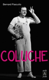 Bernard Pascuito - Coluche.
