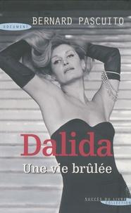 Dalida, une vie brûlée - Bernard Pascuito pdf epub