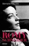 Bernard Pascuito - La dernière vie de Romy Schneider.