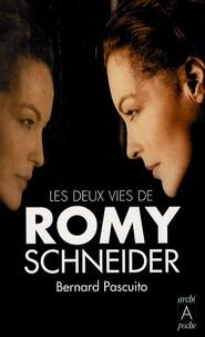 Bernard Pascuito - Les deux vies de Romy Schneider.