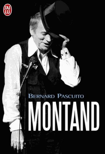 Bernard Pascuito - Montand - Le livre du souvenir.