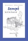 Bernard Pascuito et Mathieu de Muizon - Sempé, le rêve dessiné.