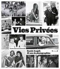 Bernard Pascuito - Vies Privées - Daneil Angeli, 40 ans de photographies.