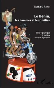 Bernard Passot - Le Bénin, les hommes et leur milieu - Guide pratique.