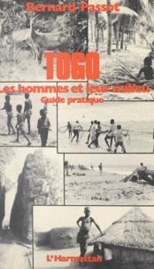 Bernard Passot - Togo - Les hommes et leur milieu : guide pratique.
